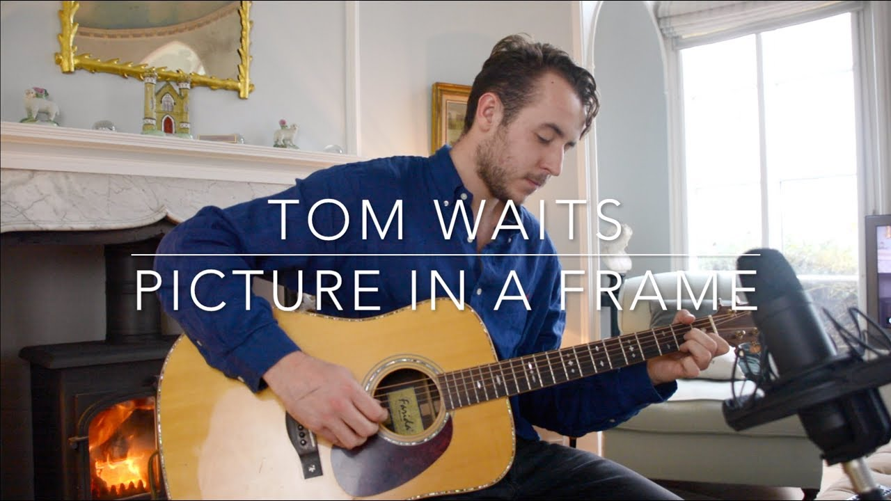 Tom Waits - Picture In A Frame (Cover) by Julian Camu - YouTube