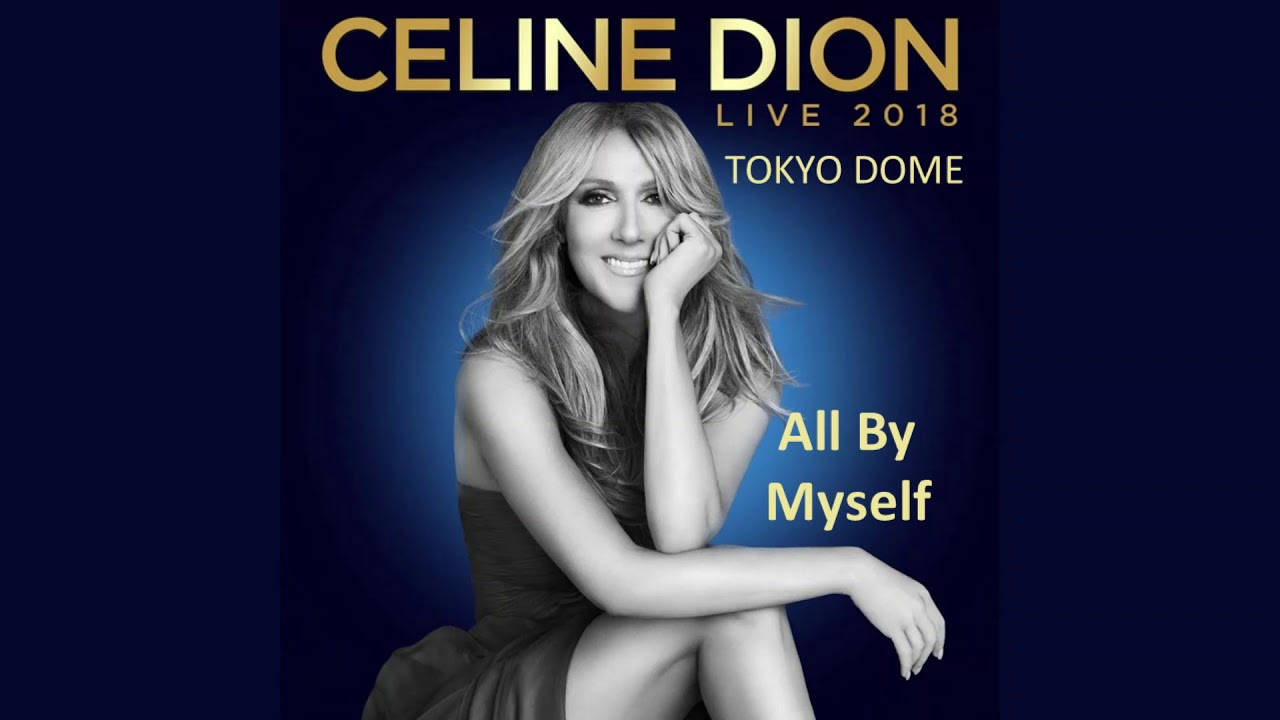 Download Céline DION - All By Myself (Live 2018 From Tokyo)