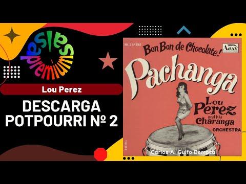 🔥DESCARGA POTPOURRI No. 2 por LOU PEREZ - Salsa Premium