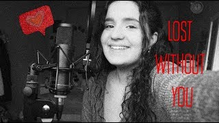 Lost Without You - Freya Ridings - Cover by Rita Video