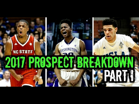 2017 NBA Draft: Prospect Breakdown Part 1: Markelle Fultz Lonzo Ball Dennis Smith, Jr.