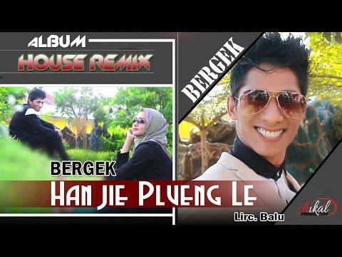 BERGEK -  HAN JIE PLUENG LE