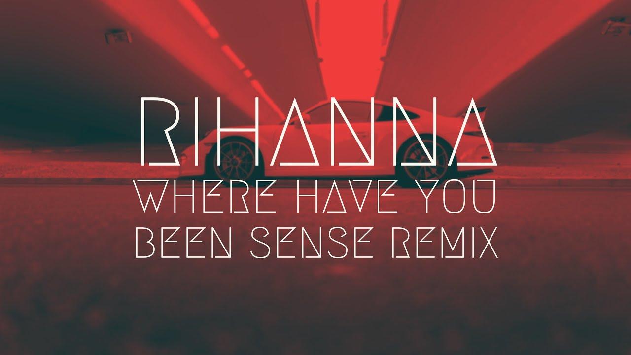 Download Rihanna - Where Have You Been [SENSE Remix] | BassBoost | Extended Remix