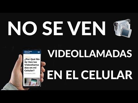 ¿Por Qué No Se Ven las Videollamadas en mi Celular?