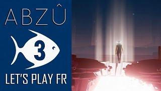 ABZU : Un final époustouflant | LET'S PLAY FR #3