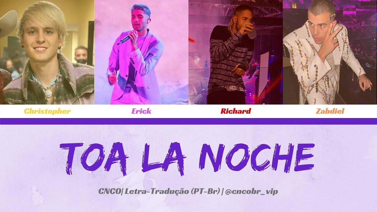 CNCO - Toa la Noche (Letra/Tradução)