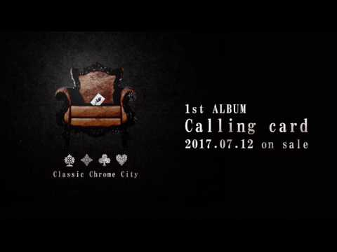 Classic Chrome City「Royal straight」(1st ALBUM 「Calling card」2017.07.12Release)
