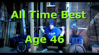 All Time Squat Pr at  46 Years Old
