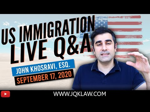 Live Immigration Q&A With Attorney John Khosravi (Sept 17, 2020)