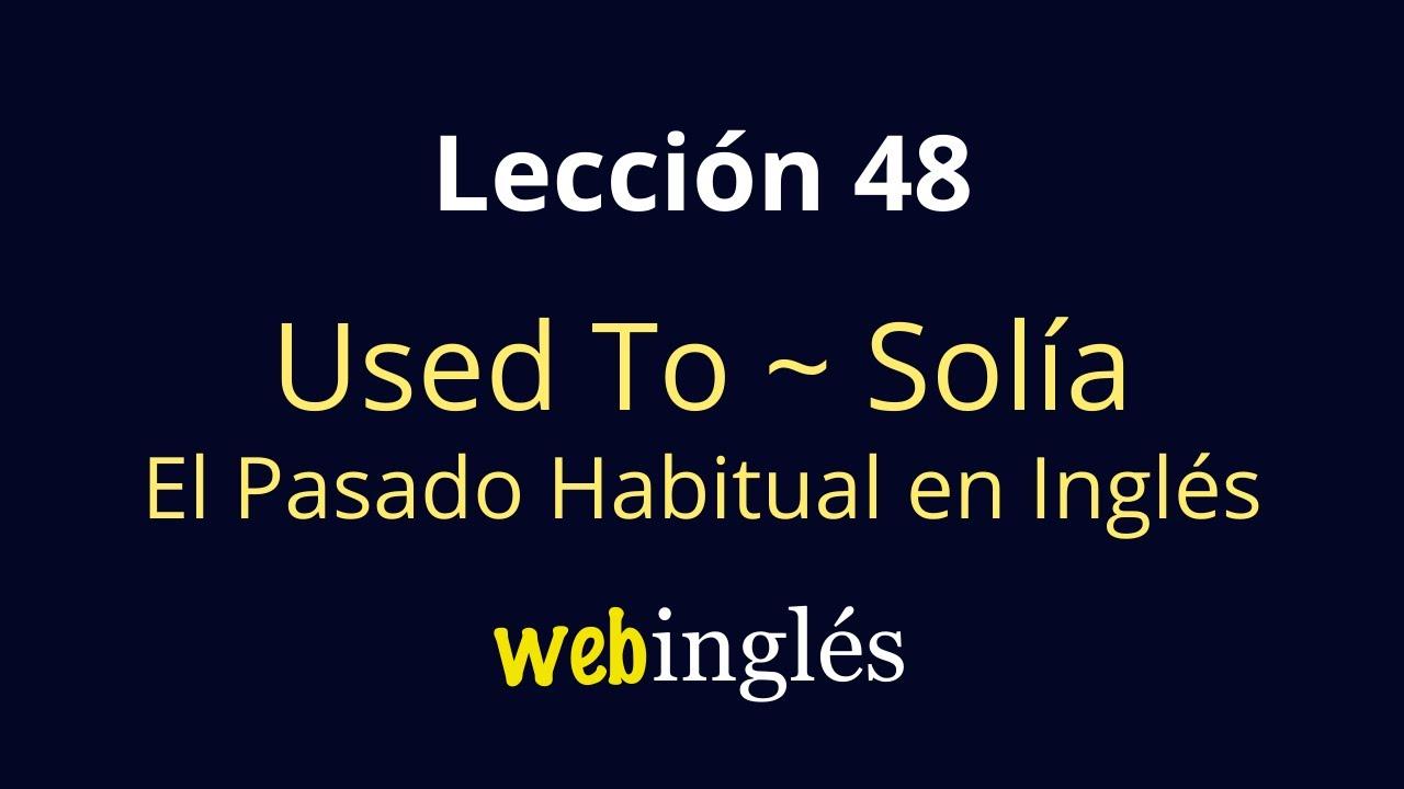 48 Used To 1 Solía Cómo Hablar Del Pasado Habitual En Inglés Con Ejemplos