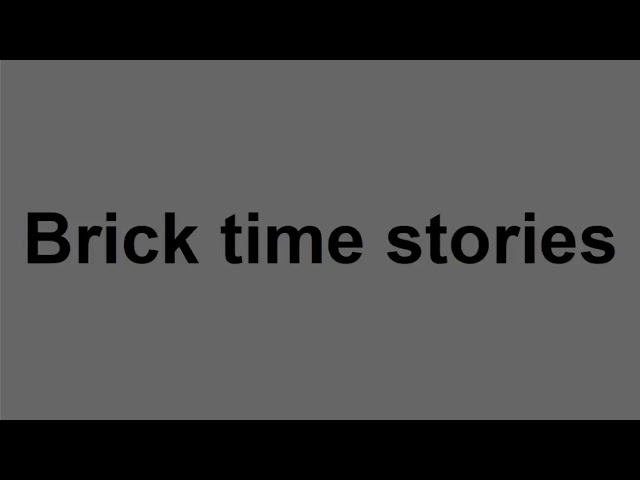 TEASER: Brick time stories #1