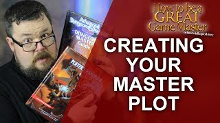 Great GM: Creating a Master Plot for your Role playing game - RPG and GM Tips