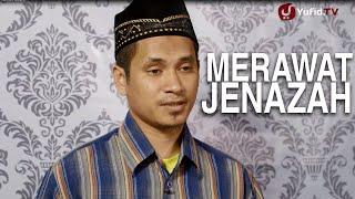 Serial Fikih Islam (45): Merawat Jenazah - Ustadz Abduh Tuasikal