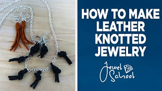Leather Knotted Jewelry | Jewelry 101