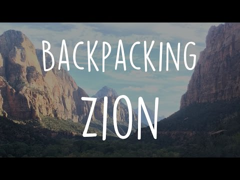 Backpacking Zion National Park - Utah!