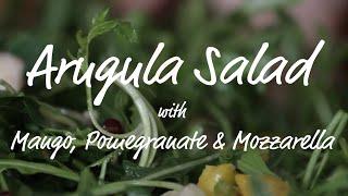 Recipe: Arugula Salad With Mango, Pomegranate & Mozzarella