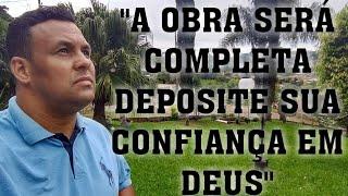 A OBRA QUE DEUS COMEÇOU SERÁ COMPLETA,CONFIE NELE!