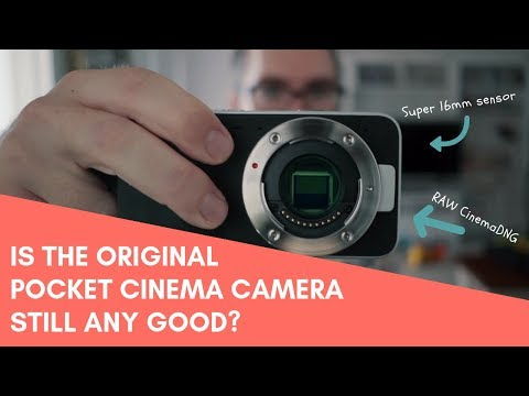 Is The Original Blackmagic Pocket Cinema Camera Still Any Good?