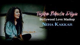 Tujhe Bhula Diya | Bollywood Love Mashup | Neha Kakkar | Lyrical Mashup Song 2018.mp3