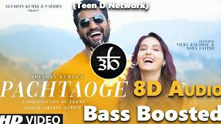 Pachtaoge | 8D Audio | 3D Audio | Bass Boosted | Arijit Singh | Teen D Network | Outro That Look