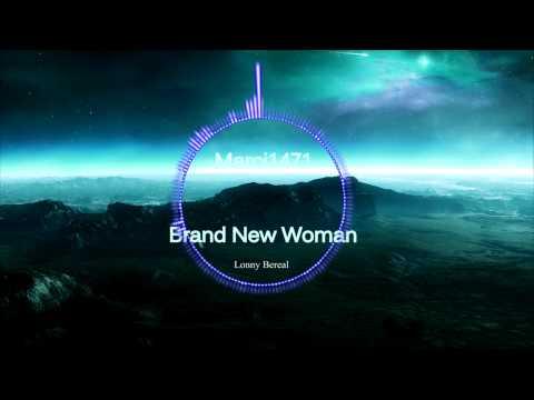 Lonny Bereal - Brand New Woman [HD] [R&B]