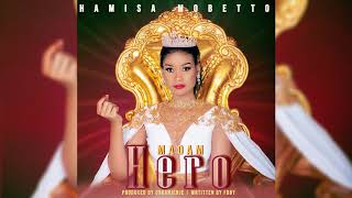 Hamisa Mobetto - Madam Hero (Official Audio)