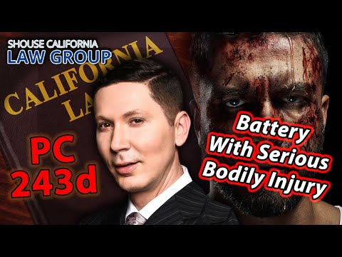 Battery with Serious Bodily Injury -- Legal Analysis of Penal Code 243d PC