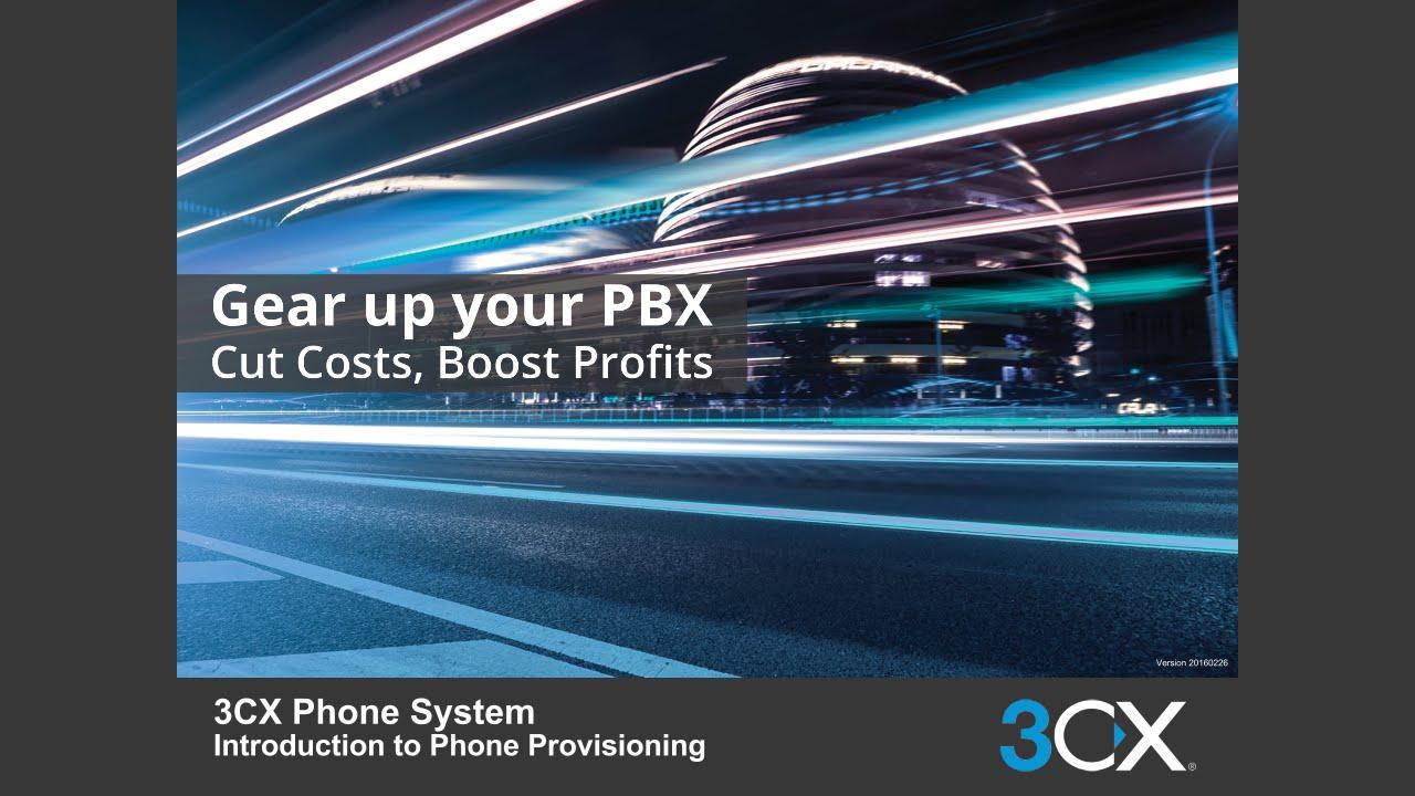 3CX Basic Training: 2 1 Introduction to Phone Provisioning v14 SP3