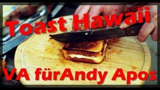 Toast Hawaii vom Pie Iron - VA für ANDY APOS 600+ ABO Challenge