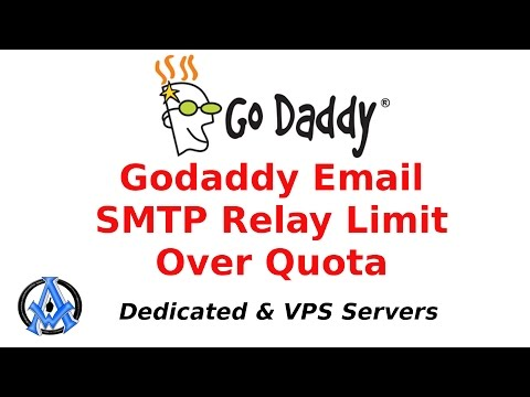 Godaddy Email SMTP Relay Limit Over Quota For Dedicated & VPS Servers