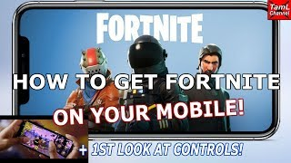 HOW TO GET FORTNITE ON YOUR MOBILE! + First Look at Controls!
