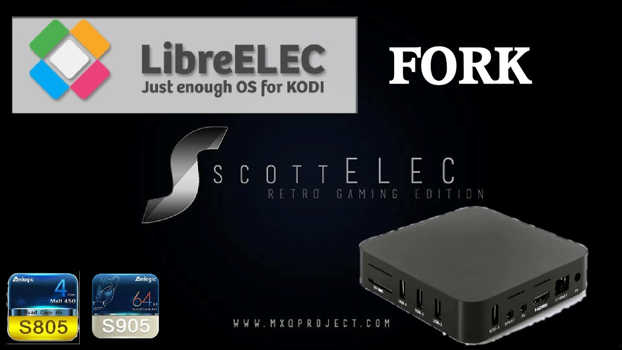 ScottELEC - LibreELEC 8 KODI-17 FORK MXQ S805 S905 Retrogaming System