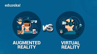 AR vs VR | What are Virtual and Augmented Realities? | @edureka!