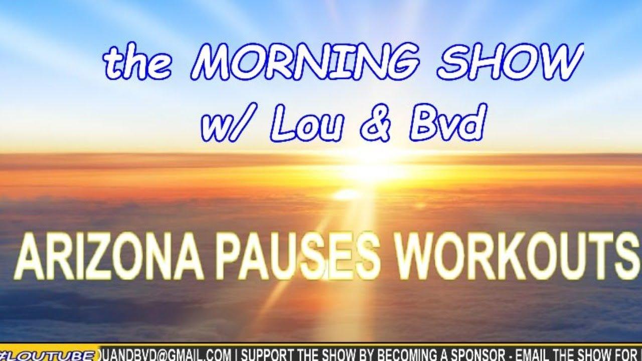 ARIZONA SHUTS DOWN WORKOUTS | GUEST, BALLARD | the Morning Show Ep 118