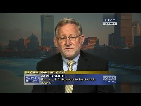 US-Saudi Relations (2015) - James B. Smith, Former Ambassador to Saudi Arabia