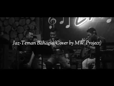 JAZ - TEMAN BAHAGIA (COVER MW PROJECT )