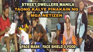 STREET DWELLERS MANILA FACE MASK FACE SHIELD FEEDING PROGRAM VIRAL VIDEO NG MGA NETIZEN