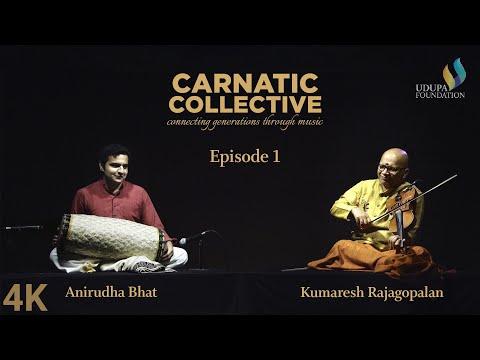 Udupa Foundation | Carnatic Collective | Episode 1 | Thillana | Kumaresh Rajagopalan | Anirudha Bhat