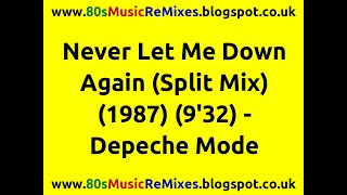 Never Let Me Down Again (Split Mix) - Depeche Mode | 80s Dance Music | 80s Club Mixes | 80s Pop Hits