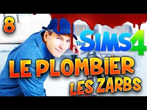 Sims 4 - LES ZARBS - Ep.8 : LE PLOMBIER !!!