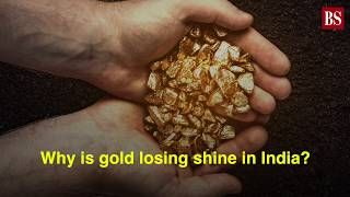 Why is gold losing shine in India?