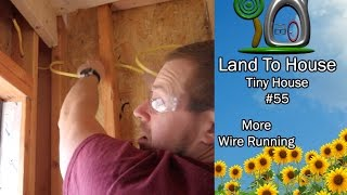 Tiny House 55 - More Wire Running