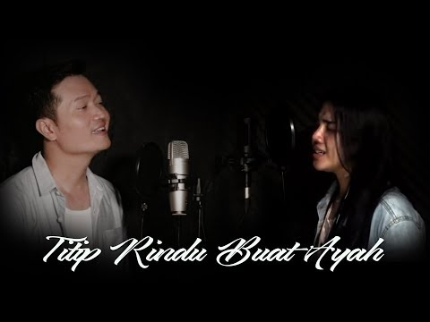 TITIP RINDU BUAT AYAH(EBIET G. ADE) - COVER BY KINTANI & ANDREY ARIEF
