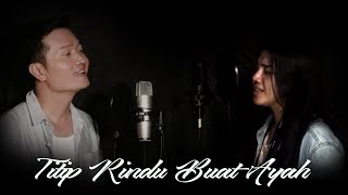 Download Mp3 Titip Rindu Buat Ayah Ebiet G. Ade  - Cover By Kintani & Andrey Arief