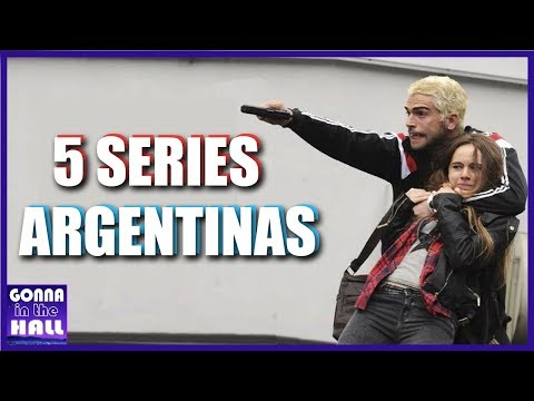 TOP 5 Series ARGENTINAS Que Te RECOMIENDO | Gonna In The Hall