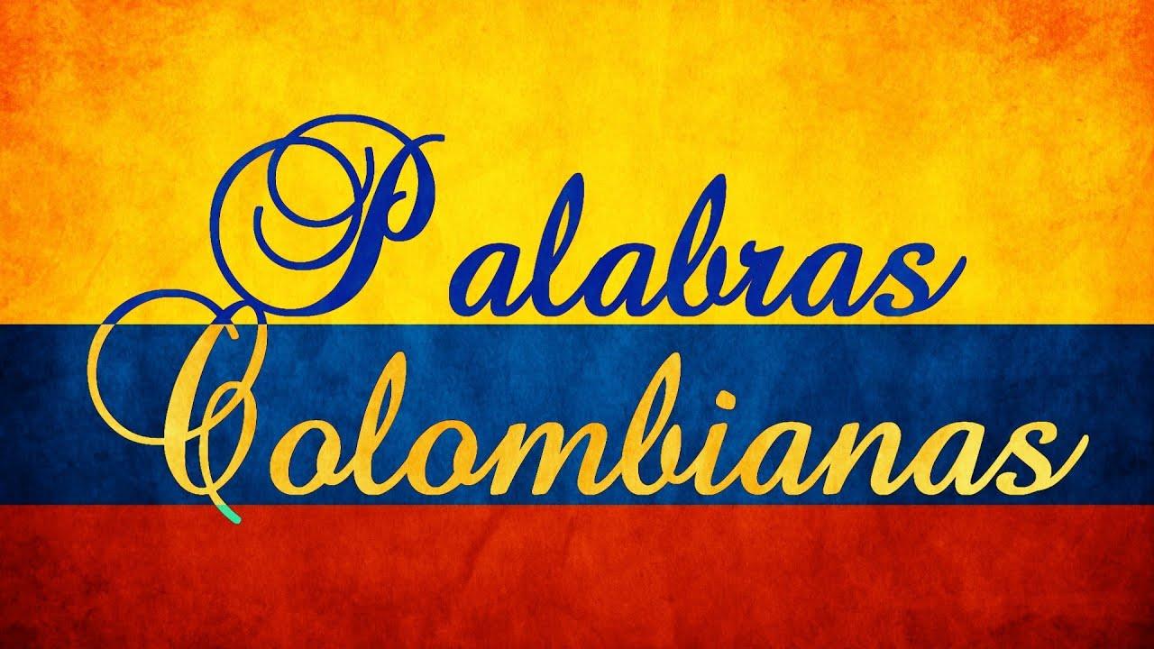 Palabras Colombianas Y Frases Colombianas