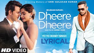 dheere dheere se meri zindagi song with lyrics hrithik roshan sonam kapoor yo yo honey singh