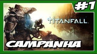 """TITANFALL - Modo """"CAMPANHA"""" - PARTE #1 -  Legendado PT-BR  [XBOX ONE]"""