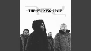 Play The Evening Hate