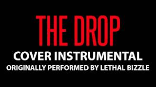 The Drop (Cover Instrumental) [In the Style of Lethal Bizzle ft. Cherri Voncelle]